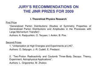 JURY'S RECOMMENDATIONS ON  THE JINR PRIZES FOR 200 9