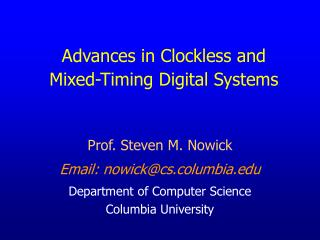 Advances in Clockless and  Mixed-Timing Digital Systems