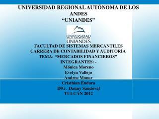 """UNIVERSIDAD REGIONAL AUTÓNOMA DE LOS ANDES   """"UNIANDES"""" FACULTAD  DE SISTEMAS MERCANTILES"""