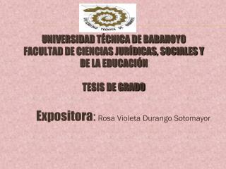 Expositora : Rosa Violeta Durango Sotomayor