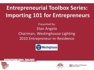 Entrepreneurial Toolbox Series:  Importing 101 for Entrepreneurs