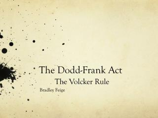 The Dodd-Frank Act The Volcker Rule