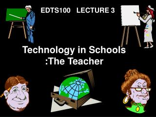 Technology in Schools :The Teacher