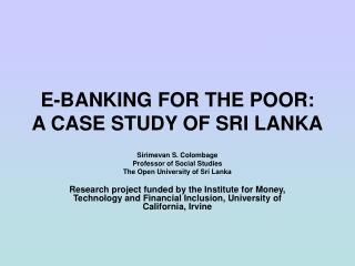 E-BANKING FOR THE POOR:  A CASE STUDY OF SRI LANKA