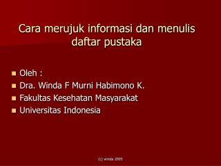 Cara merujuk informasi dan menulis daftar pustaka