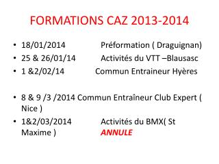 FORMATIONS CAZ 2013-2014