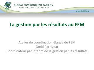 La gestion par les r�sultats au FEM