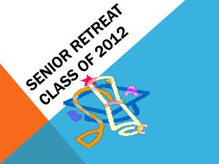SENIOR RETREAT CLASS OF 2012
