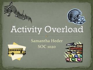 Activity Overload