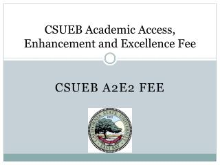 CSUEB Academic Access, Enhancement and Excellence Fee