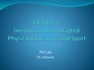 Chapter 1: Introduction to Adapted Physical Education and Sport