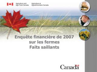Enquête financière de 2007 sur les fermes Faits saillants