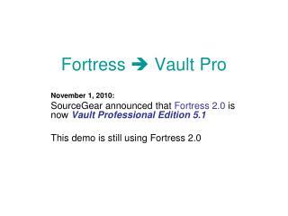 Fortress  ? Vault Pro
