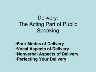 Delivery: The Acting Part of Public Speaking