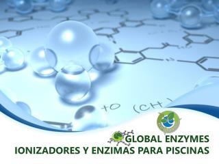 GLOBAL ENZYMES  IONIZADORES Y ENZIMAS PARA PISCINAS