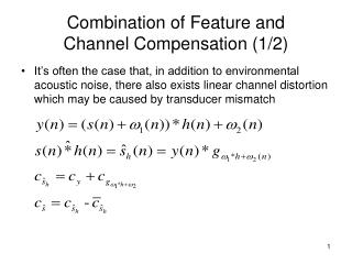 Combination of Feature and  Channel Compensation 1
