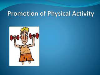 Promotion of Physical Activity