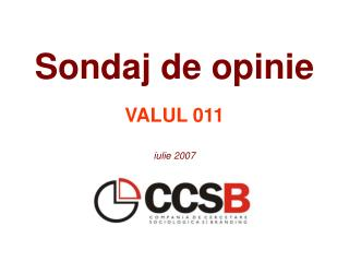 Sondaj de opinie VALUL 011 iulie 2007