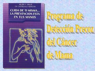 Programa de  Detección Precoz  del Cáncer  de Mama