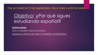 Objetivo : ¿Por qué sigues estudiando español?