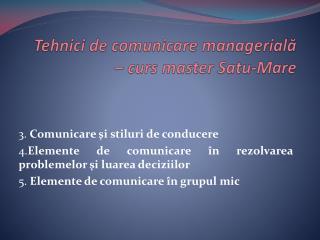 Tehnici de comunicare managerială – curs master Satu-Mare