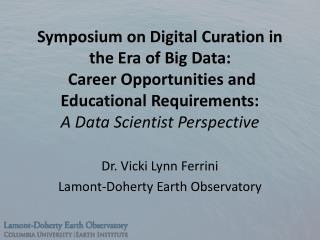 Dr. Vicki Lynn Ferrini Lamont-Doherty Earth Observatory