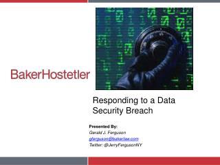Responding to a Data Security Breach