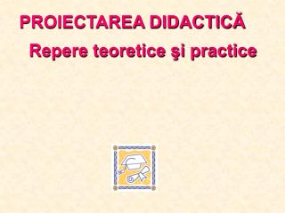 PROIECTAREA DIDACTIC?