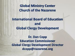 From  the beginning… Central to the Church of the Nazarene  Mission