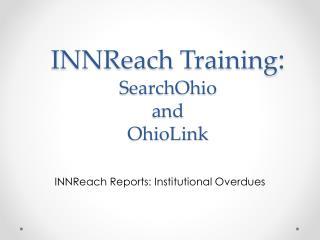 INNReach Training : SearchOhio and  OhioLink