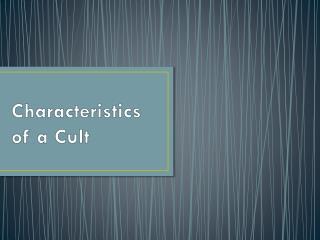 Characteristics  of a Cult