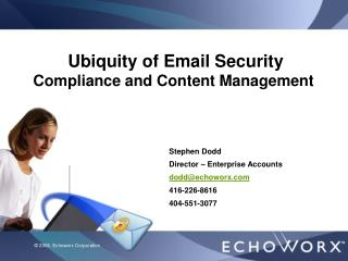 Ubiquity of Email Security  Compliance and Content Management