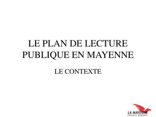 LE PLAN DE LECTURE PUBLIQUE EN MAYENNE