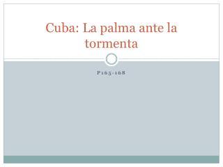 Cuba: La palma ante la tormenta