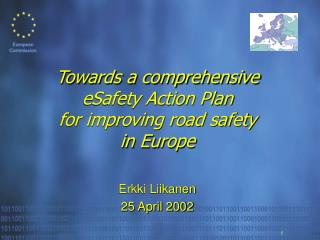 Towards a comprehensive  eSafety Action Plan for improving road safety  in Europe