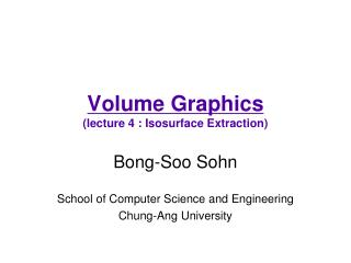 Volume Graphics (lecture 4 : Isosurface Extraction)