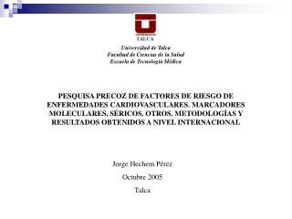 Universidad de Talca Facultad de Ciencias de la Salud Escuela de Tecnolog a M dica