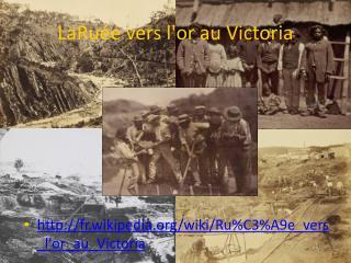 La Ru�e vers l'or au Victoria