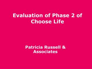 Evaluation of Phase 2 of Choose Life