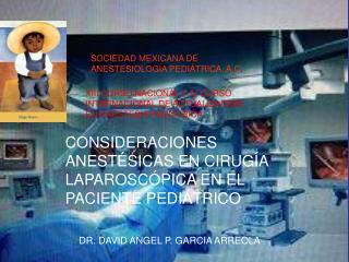 SOCIEDAD MEXICANA DE ANESTESIOLOGÍA PEDIÁTRICA, A.C .