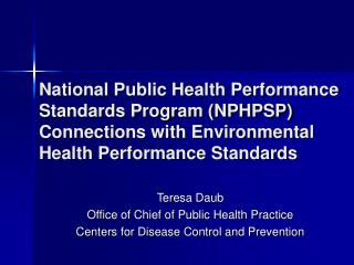 Teresa Daub Office of Chief of Public Health Practice Centers for Disease Control and Prevention
