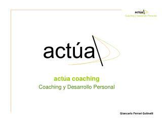 actúa coaching Coaching y Desarrollo Personal