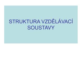 STRUKTURA VZD?L�VAC� SOUSTAVY