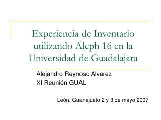 Experiencia de Inventario utilizando Aleph 16 en la Universidad de Guadalajara