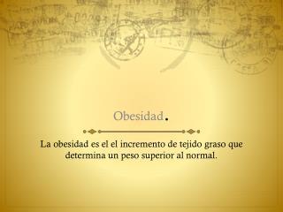 Obesidad .