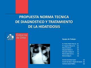 PROPUESTA NORMA TECNICA  DE DIAGNOSTICO Y TRATAMIENTO  DE LA HIDATIDOSIS