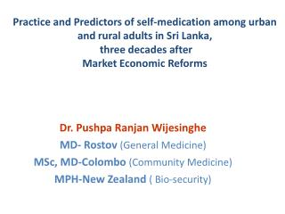Dr. Pushpa Ranjan Wijesinghe MD- Rostov (General Medicine) MSc, MD-Colombo  (Community Medicine)