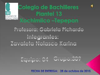 Colegio de Bachilleres  Plantel 13 Xochimilco –Tepepan