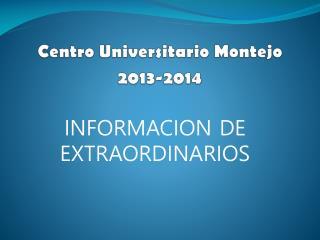 Centro Universitario  Montejo 2013-2014