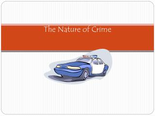 CRIMINAL LAW: The Nature of Crime